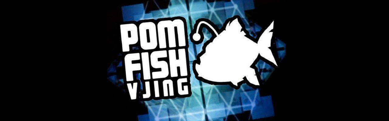 Pom Fish Vjing